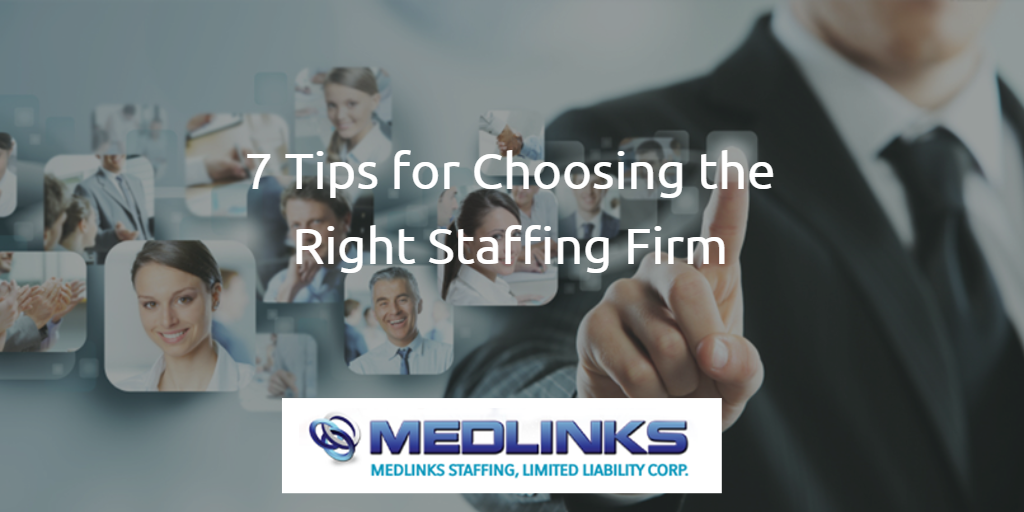 7 Tips for Choosing the Right Staffing Firm