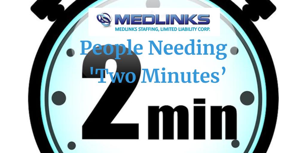 People Needing 'Two Minutes'